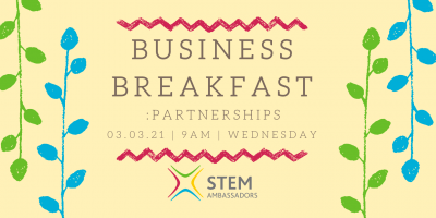 STEM Ambassador Business Breakfast: Partnerships